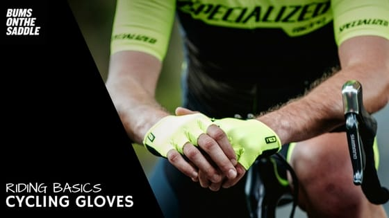 Why Cycling Gloves - BUMSONTHESADDLE Buyers Guides